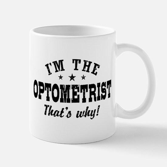 I'm The Optometrist That's Why Mug
