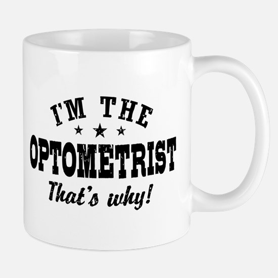 I'm The Optometrist That's Why Small Mug