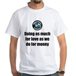 As Much for Love Men's Classic T-Shirts