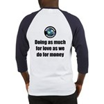 As Much for Love Baseball Tee