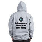 As Much for Love Zip Hoodie