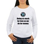 As Much for Love Women's Long Sleeve T-Shirt