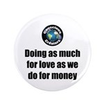 "As Much For Love 3.5"" Button"
