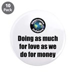 "As Much For Love 3.5"" Button (10 Pack)"