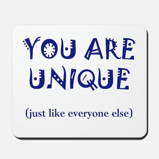 You are Unique Mousepad