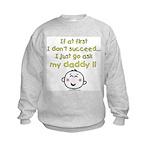 just ask daddy Kids Sweatshirt