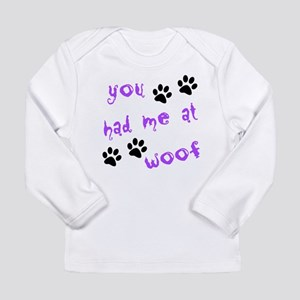 You Had Me At Woof Long Sleeve Infant T-Shirt