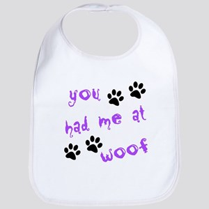 You Had Me At Woof Bib
