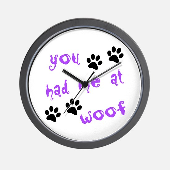 You Had Me At Woof Wall Clock