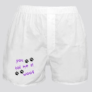 You Had Me At Woof Boxer Shorts