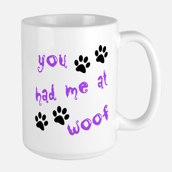 You Had Me At Woof Large Mug
