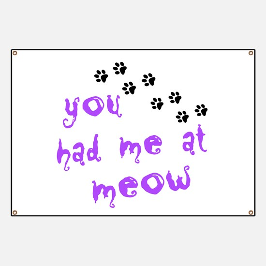 You Had Me At Meow Banner