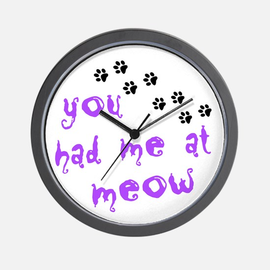 You Had Me At Meow Wall Clock