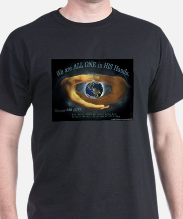 We are ALL ONE in HIS Hands T-Shirt