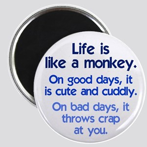 Life is like a monkey Magnet