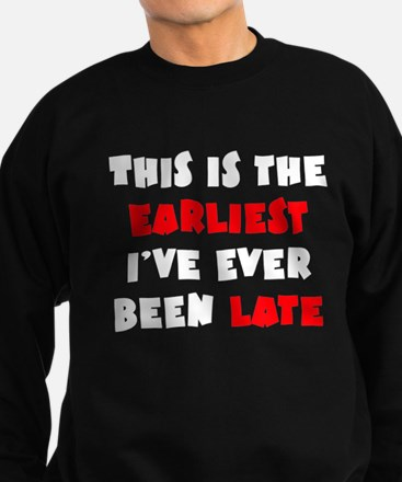 Earliest I've Been Late Sweatshirt (dark)