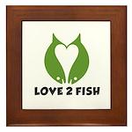 Love 2 Fish Framed Tile