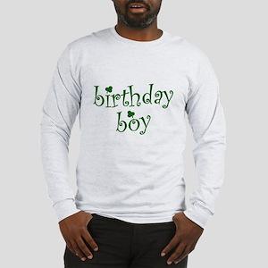 St. Patricks Day Birthday Boy Long Sleeve T-Shirt
