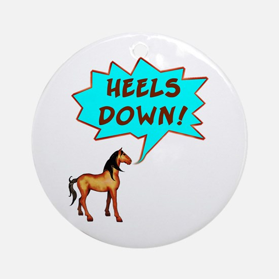 Heels Down with Horse  Ornament (Round)