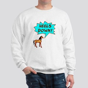 Heels Down with Horse  Sweatshirt