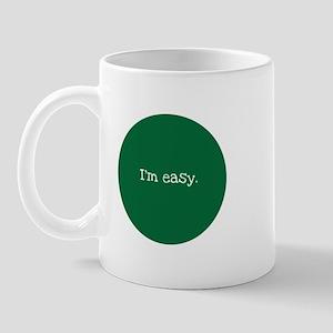 """I'm easy."" Mug"