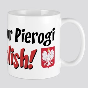 You Bet Your Pierogi I'm Polish Mug