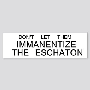 Don't Let Them Immanentize the Eschaton Sticker (B