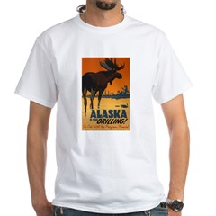 Alaska Is For Drilling White T-Shirt