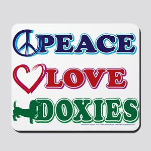 Peace Love Doxies - Dachshunds Mousepad