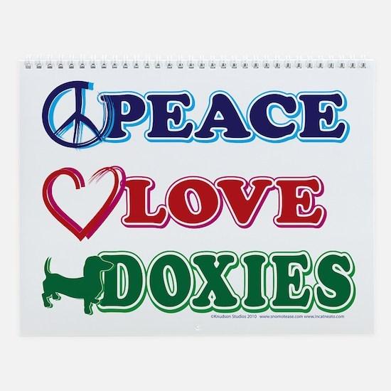 Peace Love Doxies - Dachshunds Wall Calendar