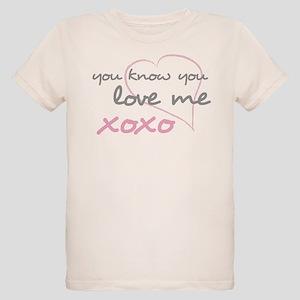 You Know You Love Me, XOXO Organic Kids T-Shirt