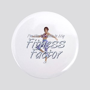 "Fitness Factor 3.5"" Button"