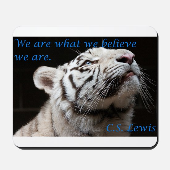 We Are What We Believe Mousepad