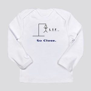 HangmanSoClose Long Sleeve Infant T-Shirt