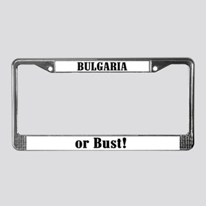Bulgaria or Bust! License Plate Frame
