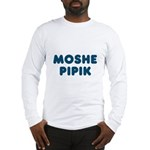 Jewish - Moshe Pipik - Long Sleeve T-Shirt