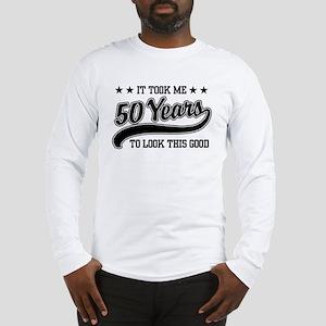 Funny 50th Birthday Long Sleeve T-Shirt
