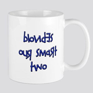 BLONDES OUR SMART TWO - BLUE Mug