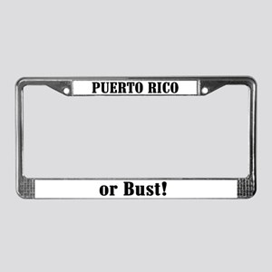Puerto Rico or Bust! License Plate Frame