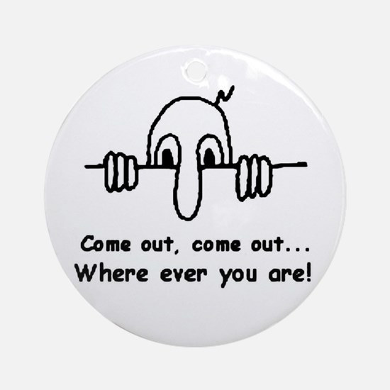 *DISCOUNTED* B/W Come OUT! Ornament (Round)