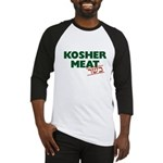Jewish - Kosher Meat! - Baseball Jersey