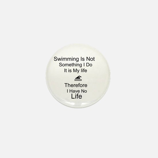 Swimming Is My Life Mini Button
