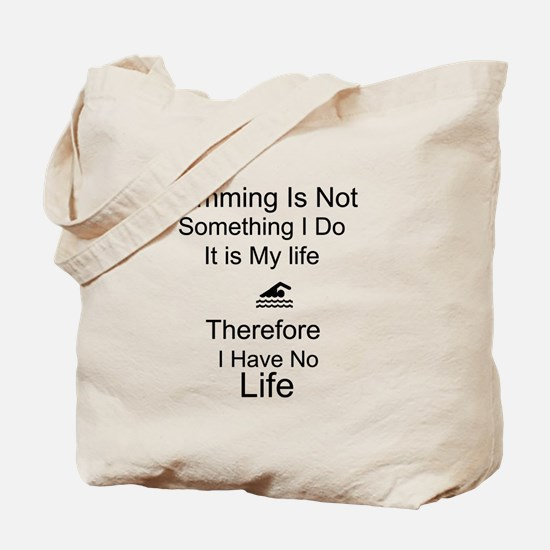 Swimming Is My Life Tote Bag