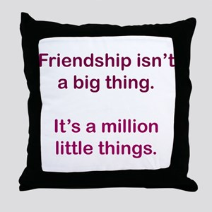 Friendship is Throw Pillow
