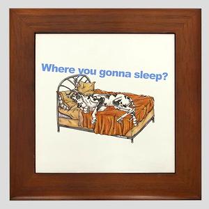 CH Where you gonna sleep Framed Tile