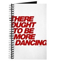 There Ought To Be More Dancing Journal