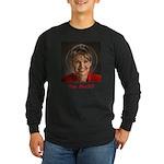 Too Much? Long Sleeve Dark T-Shirt