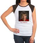 Too Much? Women's Cap Sleeve T-Shirt
