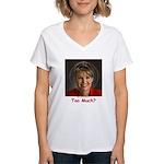 Too Much? Women's V-Neck T-Shirt
