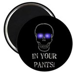 In Your Pants Magnet